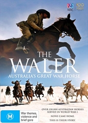 Waler - Australia's Great War Horse, The