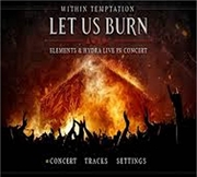 Let Us Burn: Elements And Hydra Live In Concert