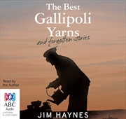 Best Gallipoli Yarns And Forgotten Stories