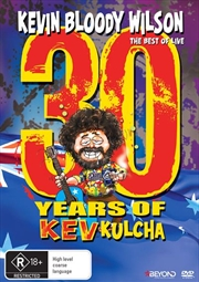 Kevin Bloody Wilson - 30 Years Of Kev Kulcha | DVD