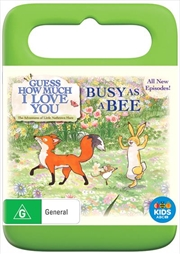 Guess How Much I Love You - Busy As A Bee