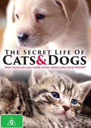 Secret Life Of Cats and Dogs, The