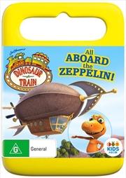 Jim Henson's Dinosaur Train - All Aboard The Zeppelin