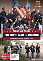Blood And Glory - The Civil War In Colour