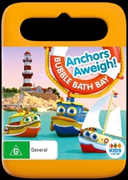 Bubble Bath Bay - Anchors Aweigh!