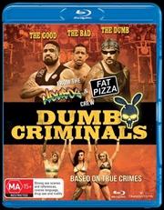 Dumb Criminals - The Movie