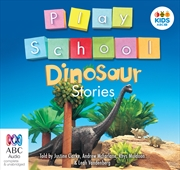 Play School: Dinosaur Stories