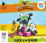 Shaun The Sheep: Flock To The Seaside | Audio Book