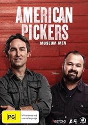 American Pickers - Museum Men