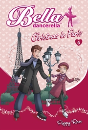 Bella Dancerella: Christmas In Paris | Books