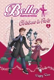 Bella Dancerella: Christmas In Paris