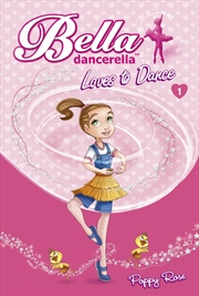 Bella Dancerella Loves To Dance | Books