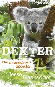 Dexter The Courageous Koala | Books
