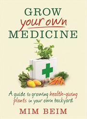 Grow Your Own Medicine | Books