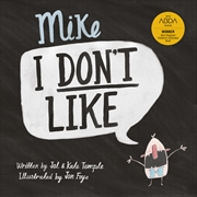 Mike I Dont Like | Paperback Book