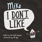 Mike I Dont Like