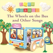 Play School The Wheels On The Bus And Other Songs