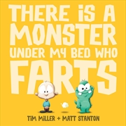 There Is A Monster Under My Bed Who Fart | Paperback Book