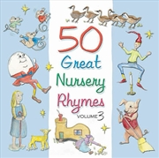 50 Great Nursery Rhymes Vol 3