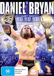 WWE - Daniel Bryan - Just Say Yes! Yes! Yes!