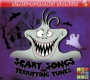 Sing- Scary Songs / Terrifying Tunes
