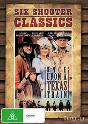 Once Upon A Texas Train | Six Shooter Classics