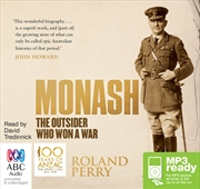 Monash: The Outsider Who Won A War