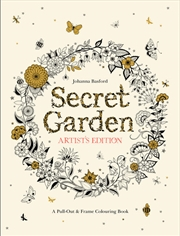 Secret Garden: Artists Edition - A Pull-Out and Frame Colouring Book