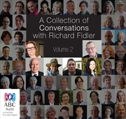 A Collection Of Conversations With Richard Fidler Volume 2 | Audio Book