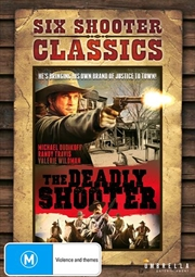 Deadly Shooter | Six Shooter Classics, The