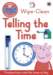 Peppa Pig: Practise with Peppa: Wipe-Clean Telling the Time   Paperback Book