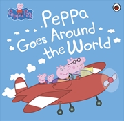Peppa Pig: Peppa Goes Around The World   Paperback Book