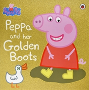 Peppa Pig: Peppa and her Golden Boots | Paperback Book