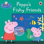 Peppa Pig: Peppas Fishy Friends   Paperback Book