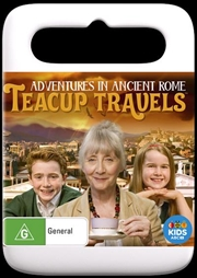 Teacup Travels - Adventures In Ancient Rome