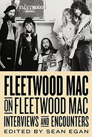 Fleetwood Mac on Fleetwood Mac: Interviews and Encounters | Paperback Book