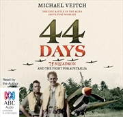 44 Days: 75 Squadron & The Fight For Australia