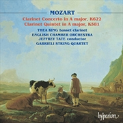 Mozart Clarinet Concerto A Major/ Quintet A Major