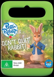 Peter Rabbit - Don't Quit Rabbit!