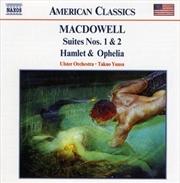 Macdowell:Suites Nos.1 & 2 | CD