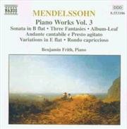 Mendelssohn:Piano Works Vol.3