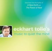 Eckhart Tolles Music To Quiet