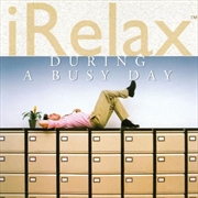 Irelax: During A Busy Day