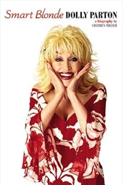 Smart Blonde Dolly Parton: A Biogra