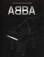 Legendary Piano Series: Abba Songs | Paperback Book