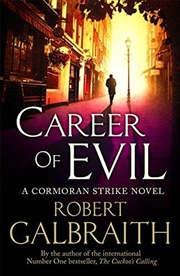 Career of Evil: The Cormoran Strike Series : Book 3
