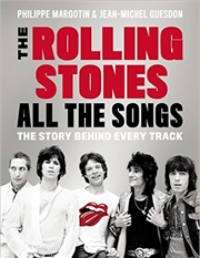 The Rolling Stones All The Songs - The Story Behind Every Track | Hardback Book