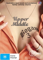 Upper Middle Bogan - Series 3