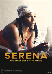 Serena - The Other Side Of Greatness