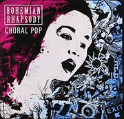 Bohemian Rhapsody- Choral Pop | CD